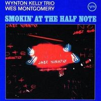 AlbumcoverWesMontgomery-WyntonKelly-SmokinAtTheHalfNote