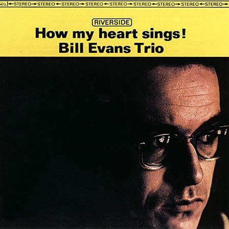 Bill_Evans_How_My_Heart_Sings