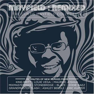 Curtis Mayfield - Mayfield - Remixed The Curtis Mayfield Collection