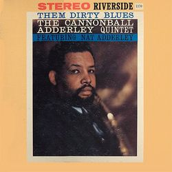 134.+Cannonball+Adderley+Quintet+-+Them+Dirty+Blues+(1960)