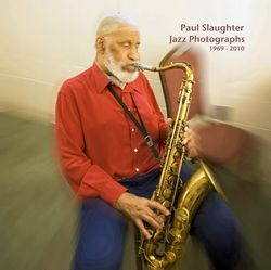 Paul+Slaughter+Jazz+Photographs+1969-2101+Book+Cover_+Sonny+Rollins+7x7