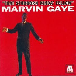 Marvin+Gaye+%281962%29+-+That+Stubborn+Kinda%27+Fellow+%28A%29
