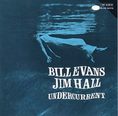 Bill-evans-and-jim-hall-undercurrent