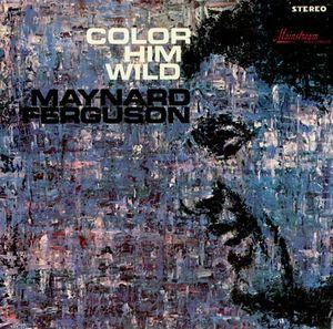 Maynard-Ferguson-Color-Him-Wild-475123