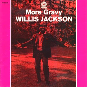 Willis+Jackson_More+gravy_Nuther'n+like+Thuther'n_Prestige