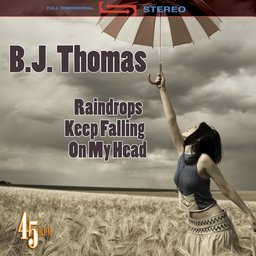 Raindrops-keep-falling-on-my-head-re-recorded-remastered-as-heard-in-butch-cassidy-the-sundance-kid
