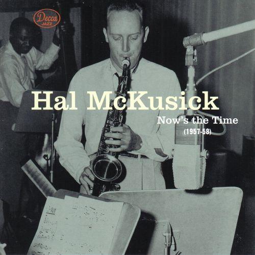 Hal+McKusick+-+1957-58+-+Now%27s+The+Time+%28Decca+Jazz%29
