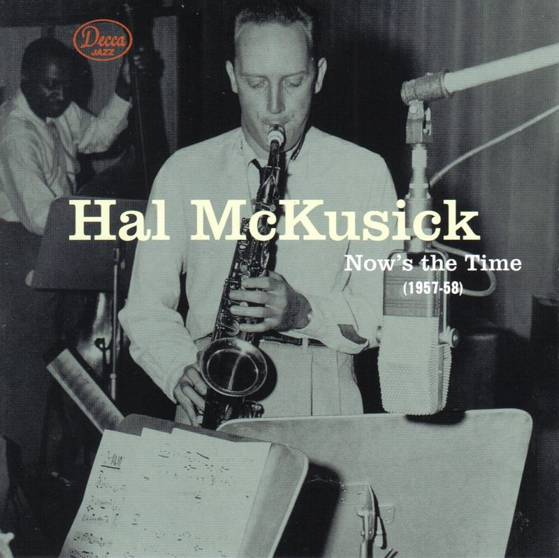 Hal+McKusick+-+1957-58+-+Now%27s+The+Time+%28Decca+Jazz%29
