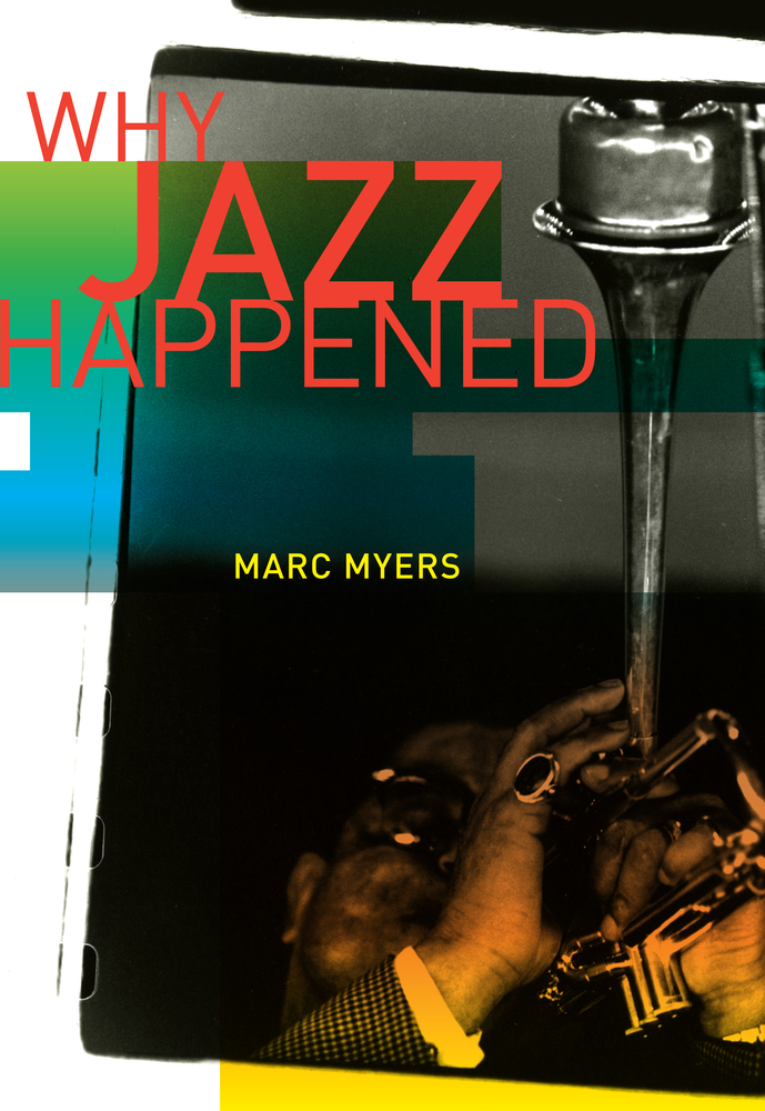 WhyJazzHappened—MarcMyers