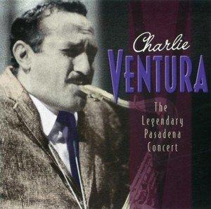 B_49174_Charlie_Ventura-Cd4_The_Legendary_Pasadena_Concert-2002
