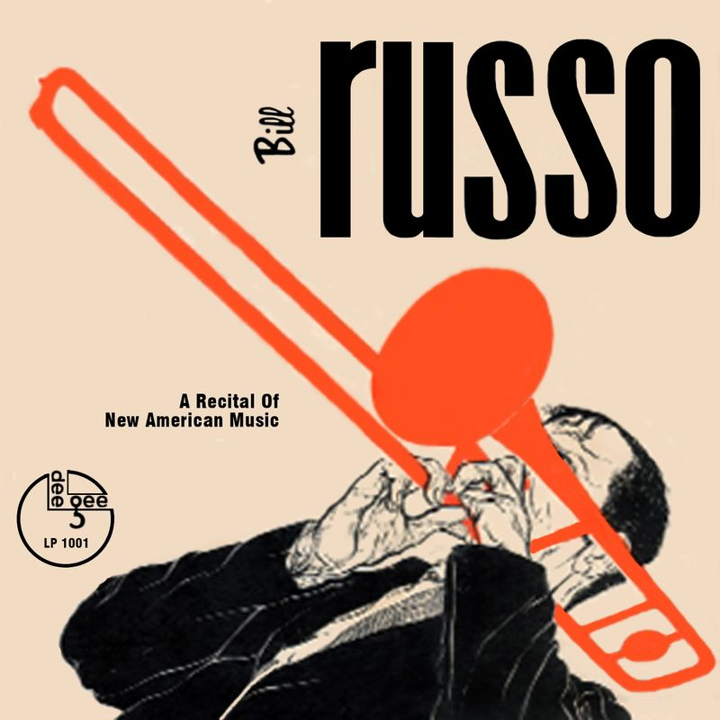 Bill+Russo+-+A+Recital+Of+New+American+Music+%281951%29