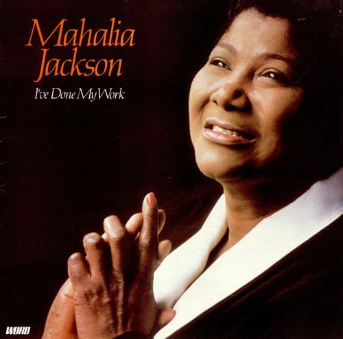 MAHALIA_JACKSON_IVE+DONE+MY+WORK-481754