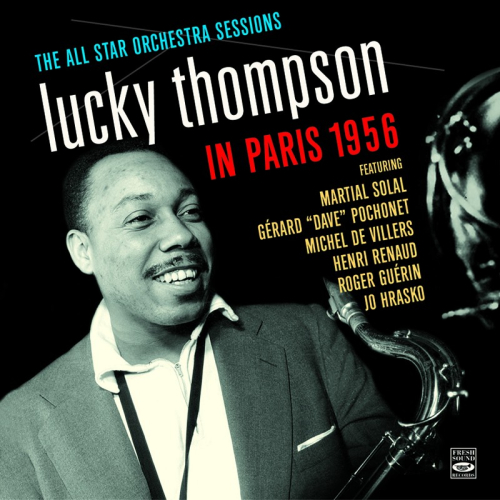 Lucky-thompson-in-paris-1956-the-all-star-orchestra-sessions