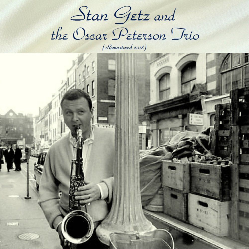 Stan-Getz-And-The-Oscar-Peterson-Trio-Remastered-2018-cover